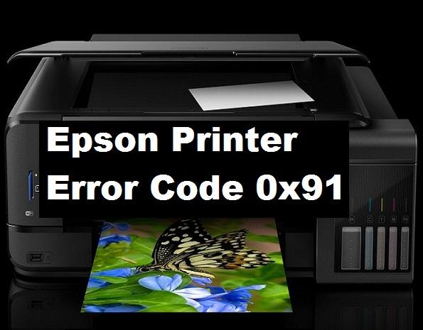Step Fix Epson Printer Error Code 0x91