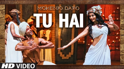 tu hai video song mohenjo daro