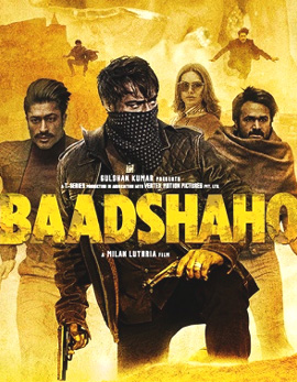 Baadshaho Movie Review, Rating, Story, Cast and Crew