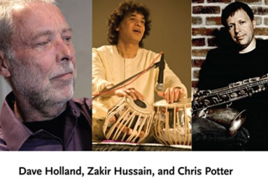 Dave Holland, Zakir Hussain, and Chris Potter