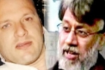 India makes fresh request for extradition of David Headley, Rana