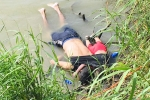 US mexico border, El Salvador family, shocking photo of drowned father and daughter highlights perils facing by many migrants, Mexico border