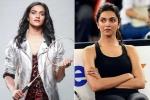 Sonu Sood, pv sindhu biopic, pv sindhu biopic is deepika padukone playing the nominal role, Deepika padukone