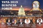Telugu Association of North America, TANA business forum 2019, tana to organize business seminar from july 4 6, Abroad