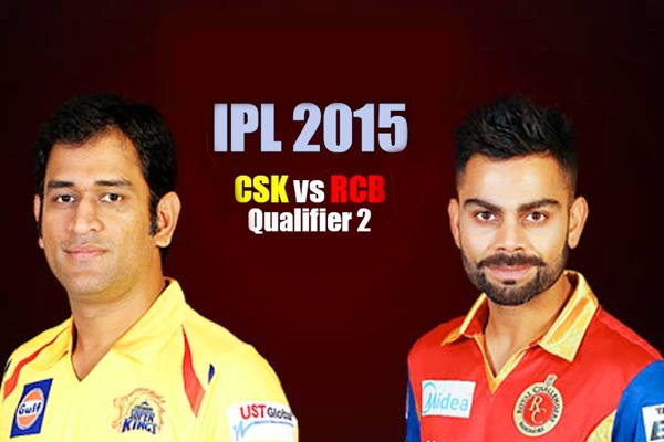 Royal Challengers Bangalore heads with Chennai Super Kings in IPL 2015 qualifier 2},{Royal Challengers Bangalore heads with Chennai Super Kings in IPL 2015 qualifier 2